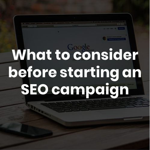 What to consider before starting an SEO campaign 1
